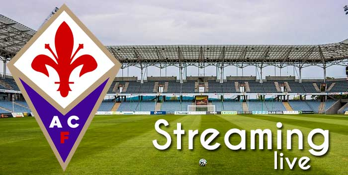 Streaming Fiorentina live