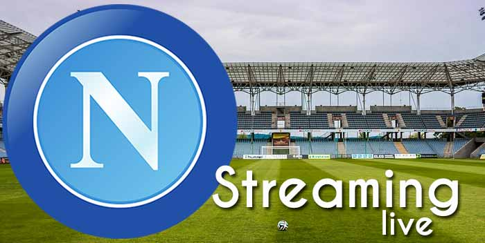 Streaming Napoli live